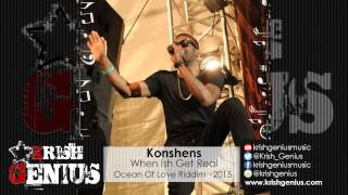 Konshens - When Ish Get Real (Raw) Ocean Of Love Riddim - June 2015