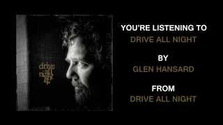"Glen Hansard - ""Drive All Night (feat. Eddie Vedder and Jake Clemons)"" (Full Album Stream)"