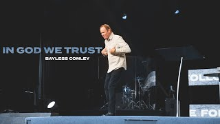 In God We Trust | Bayless Conley