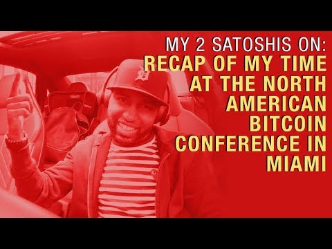 My Two Satoshis on the North American Bitcoin Conference in Miami