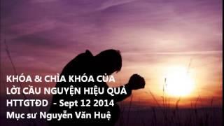 KHÓA & CHÌA KHÓA CỦA LỜI CẦU NGUYỆN HIỆU QUẢ - MS Nguyễn Văn Huệ