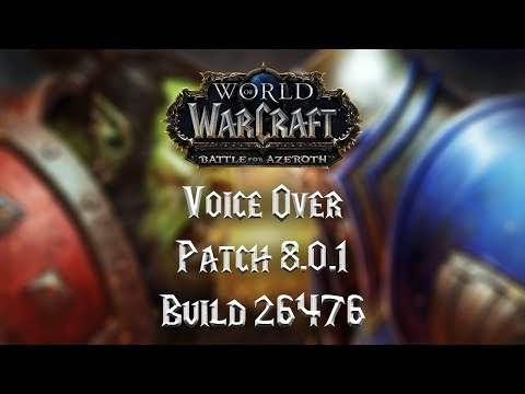 Battle for Azeroth Alpha Voice Over Patch 8.0.1 26476