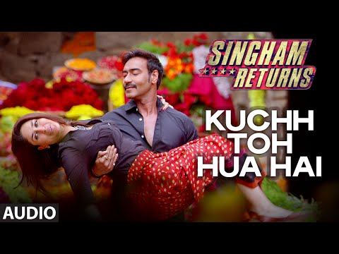 Kuch Toh Hua Hai | Full Audio Song | Singham Returns | Tulsi Kumar | Ankit Tiwari