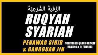 RUQYAH PENAWAR GANGGUAN MAKHLUK HALUs & GANGGUAN JIN AYAT AL-QUR'AN 2 JAM