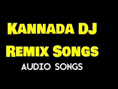 Kannada DJ Remix Songs - Kannada Super Hit DJ Remix - HD 720p - HQ Audio Songs