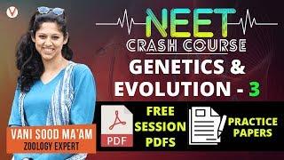 Download Genetics & Evolution - 3 | NEET Crash Course | Revise Important Zoology Concepts for AIIMS | JIPMER