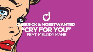 Cuebrick & Moestwanted feat. Melody Mane – Cry For You