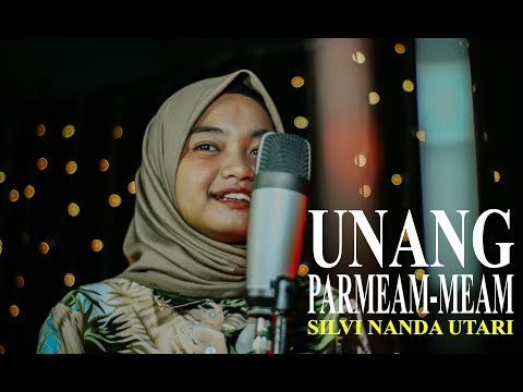 Unang Parmeam - Meam | Cover By Silvy Nanda Utari