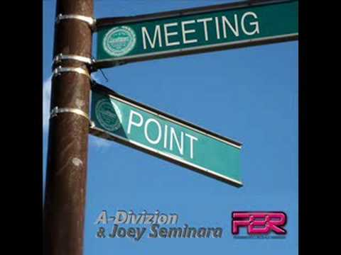 A-Divizion & Joey Seminara - Meeting Point