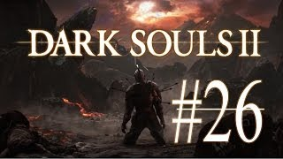 "Dark Souls 2 | 26: ""Rest in Peace, Sinner!"""