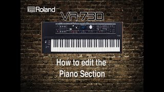 Roland VR-730 - How to edit the Piano Section