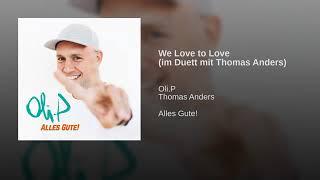 Oli. P And Thomas Anders (Duett) - We Love To Love