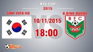 sinh vien hq vs bbinh duong - btv cup 2015 i full
