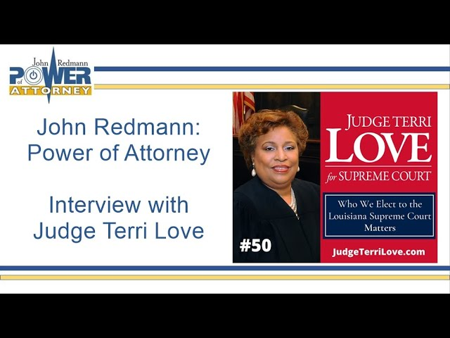 John Redmann: Power of Attorney- Interview with Judge Terri Love for LA Supreme Court