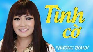 TÌNH CỜ - Phương Thanh