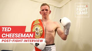 What A Fight! Ted Cheeseman Reflects On Epic Win Vs Sam Eggington At Fight Camp