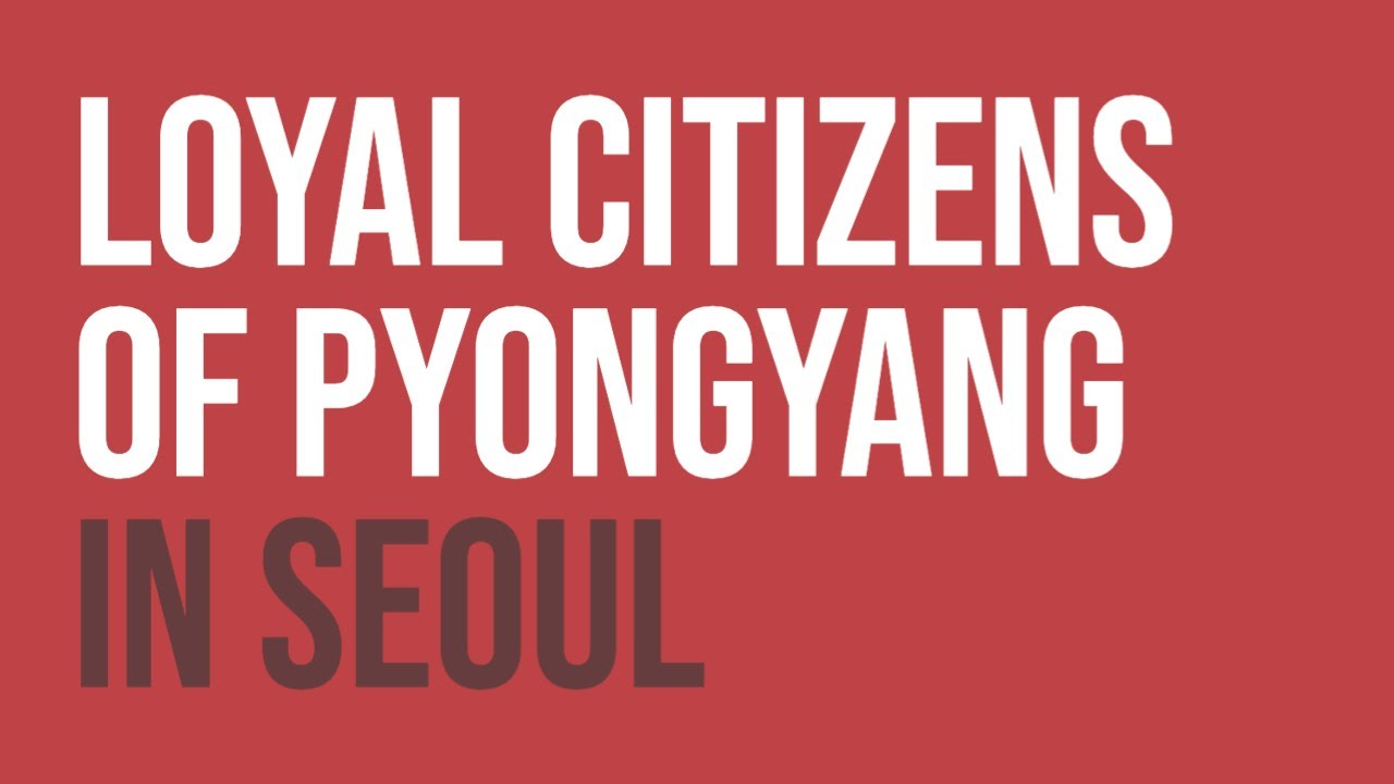 Loyal Citizens of Pyongyang in Seoul - YouTube