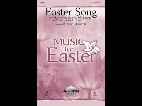 """EASTER SONG (w/ """"CHRIST THE LORD IS RISEN TODAY"""") - Anne Herring/arr. Joseph M. Martin"""