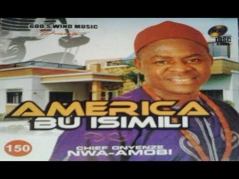 Onyenze Nwa Amobi - America Bu Isimili (FULL ALBUM) Highlife Music 2017