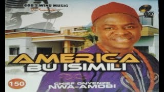 Onyenze Nwa Amobi America Bu Isimili - Nigerian Highlife Music.mp3