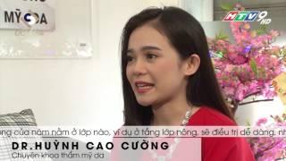 CC-Clinic: Chia sẻ bác sĩ Huỳnh Cao Cường về điều trị Nám da mặt trên HTV9