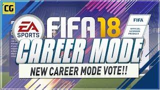 NEW FIFA 18 CAREER MODE VOTE!!