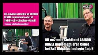 OH-au2mate GmbH und ABICOR BINZEL implementieren Cobot bei S&D Blechtechnologie GmbH
