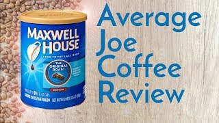 Maxwell House Original Roast Coffee Review