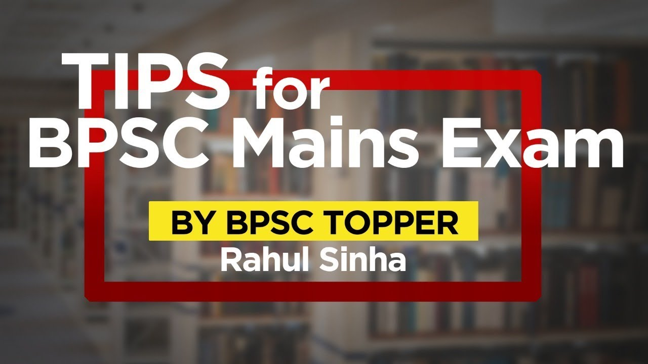 BPSC Mains Exam 2018: Exam Pattern and Detailed Syllabus