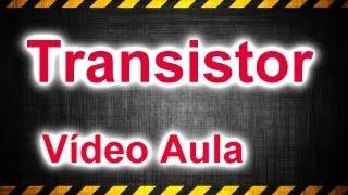 Conhecendo melhor o transistor
