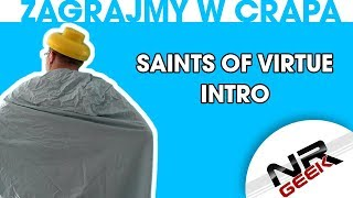 Zagrajmy w crapa #99 - Saints Of Virtue Intro