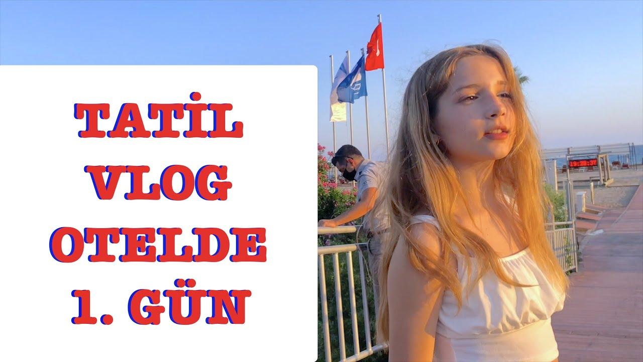 Tatil Vlog Otelde İlk Gün. Ecrin Su Çoban