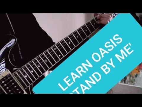 Oasis 'Stand By Me' Tutorial For Guitar