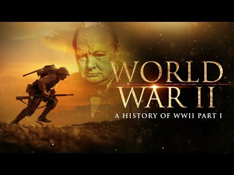 The Second World War: A History of WWII Part 1