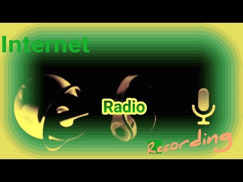 How to Record streaming Internet fm Radios, Music