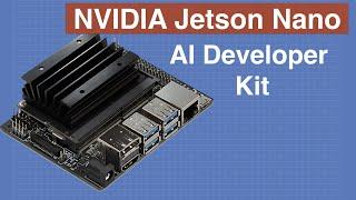 Jetson Nano Developer Kit - Getting Started with the NVIDIA Jetson Nano