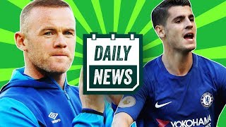 TRANSFER NEWS: Morata to leave Chelsea, Rooney to MLS + West Brom relegated! ► Daily News