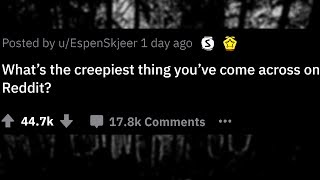 The Creepiest Things Found on Reddit | Creepy Stories from Reddit | Ask Reddit