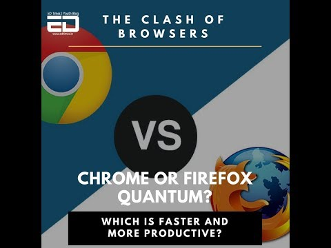 Which Browser To Choose- Firefox Quantum Or Chrome?