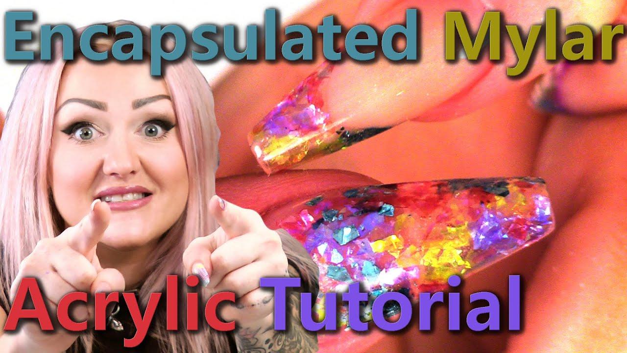 Acrylic Nail Tutorial Encapsulated Mylar