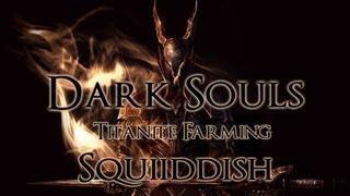 Titanite Farming Guide- All Types of Titanite [Dark Souls] (SPOILERS)