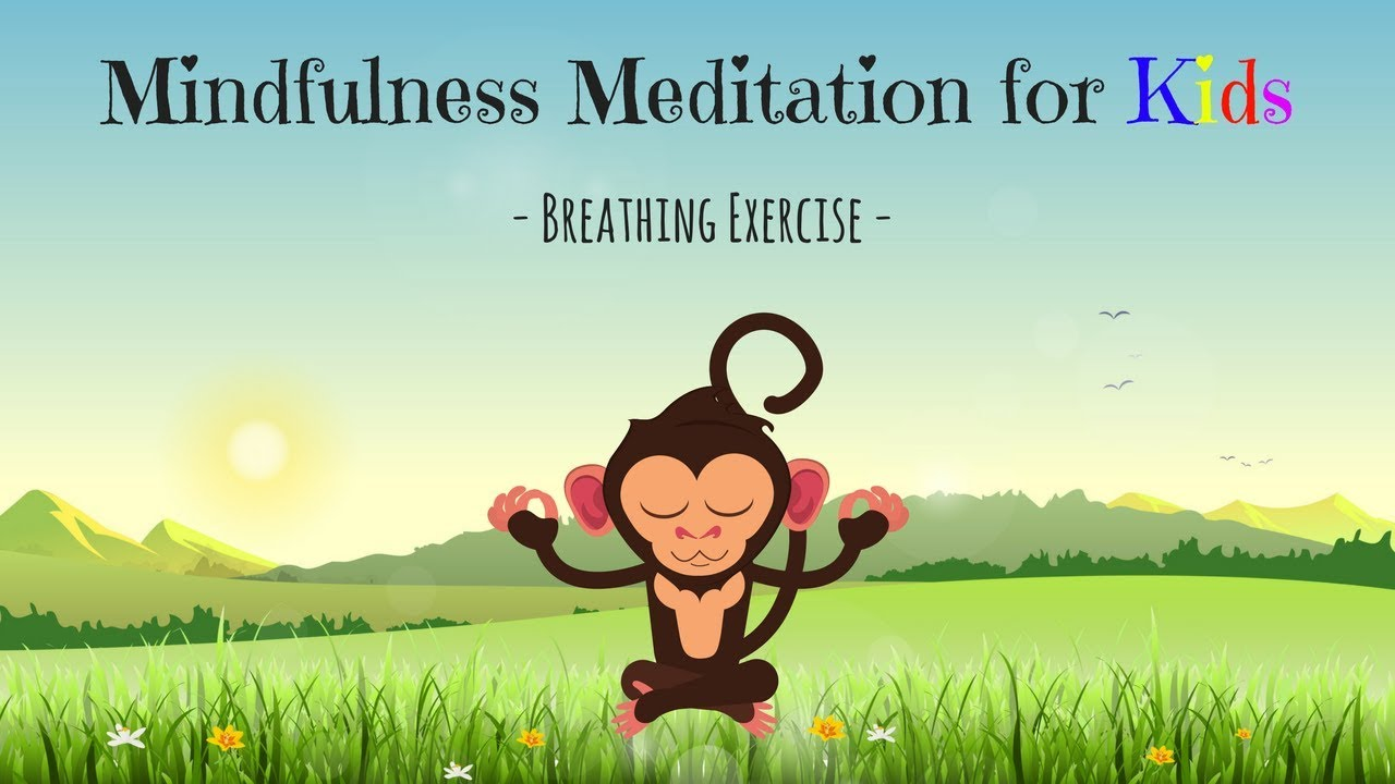 Mindfulness Meditation For Kids Breathing Exercise Guided Meditation For Children Youtube