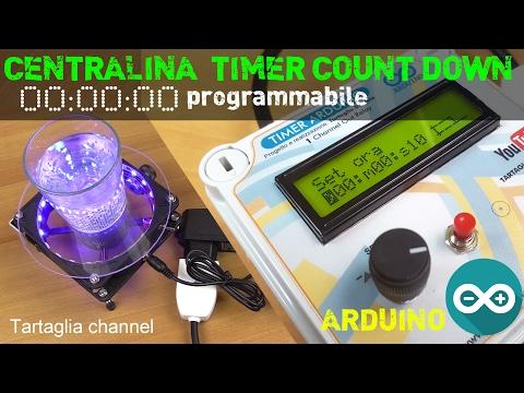 Centralina Timer Count Down Programmabile Con Arduino Nano