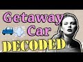 Getaway Car Taylor Swift Hidden Meaning - Decoded!
