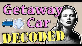 Getaway Car Taylor Swift Lyrics Hidden Meaning - Decoded