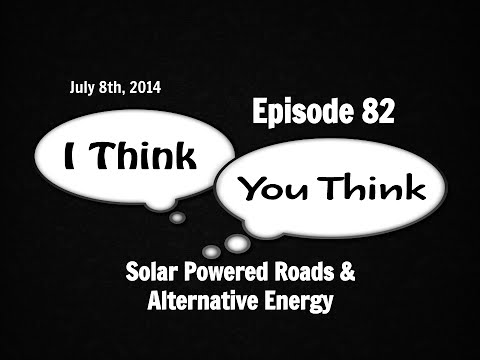 ITYT 82 - Solar Powered Roads & Alternative Energy 2014-7.2