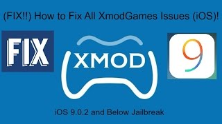 (FIX!!) How to Fix All XModGames Issues (iOS 9.0.2 and Below) Jailbreak!