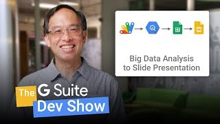 Code that final mile: from big data analysis to slide presentation (The G Suite Dev Show)