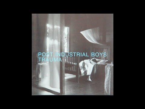 Post Industrial Boys - Trauma [Album]