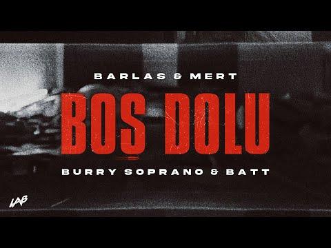 Barlas & Mert - Boş Dolu (ft. Burry Soprano & Batt)